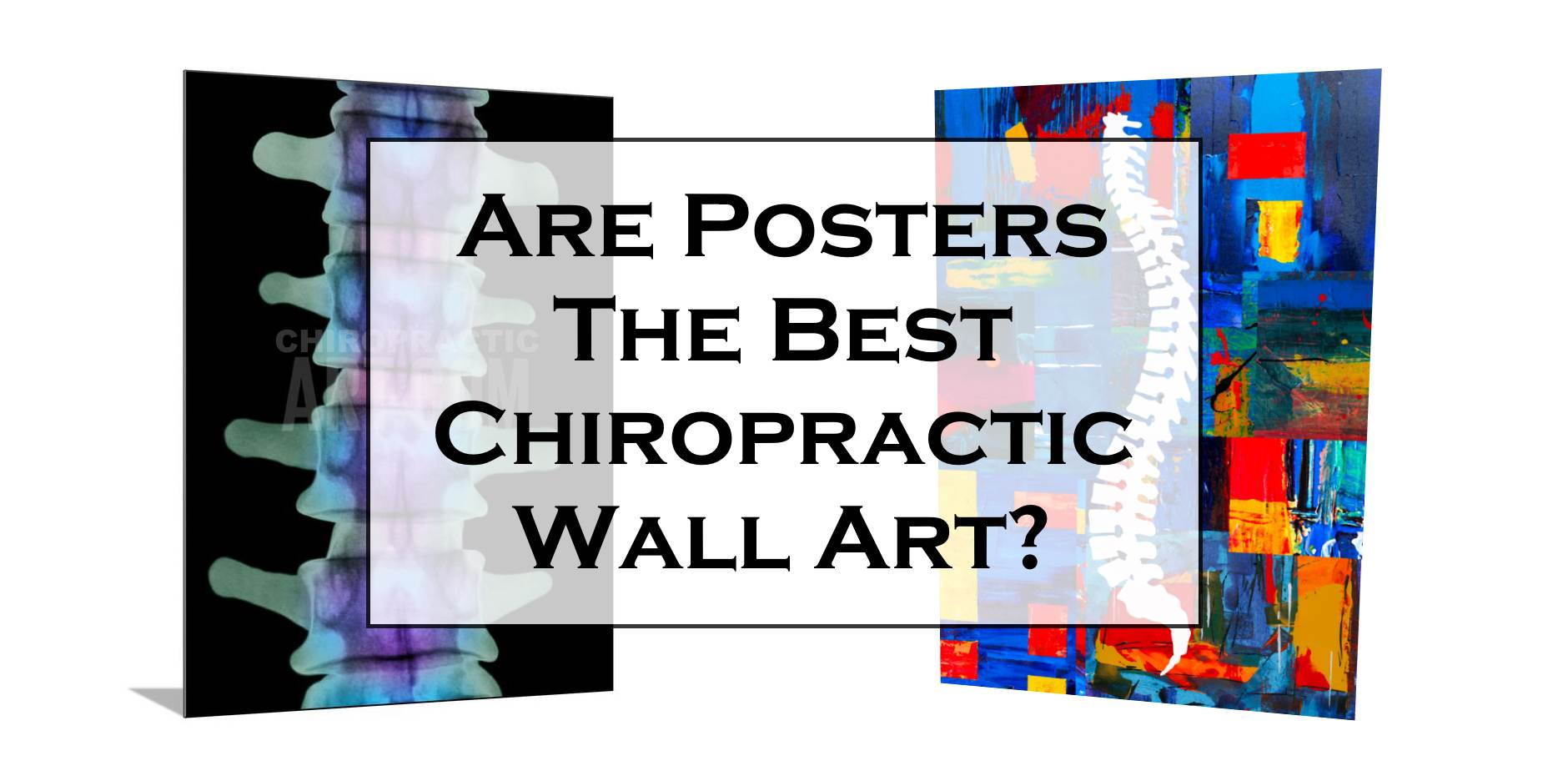 Chiropractic Posters – The Best Chiropractic Wall Art?
